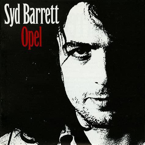 Opel Syd Barrett by Pink Floyd Archives U K Syd Barrett Cd Discography