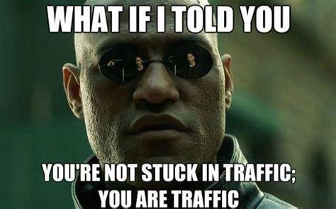Morpheus Memes - morpheus stuck in traffic funny meme funny memes