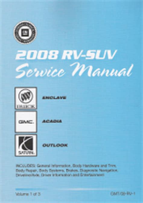 online auto repair manual 2010 gmc acadia security system 2008 buick enclave gmc acadia saturn outlook factory service manual