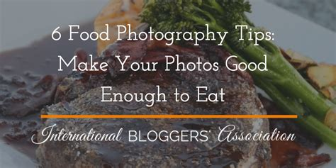food photography tips    good   eat