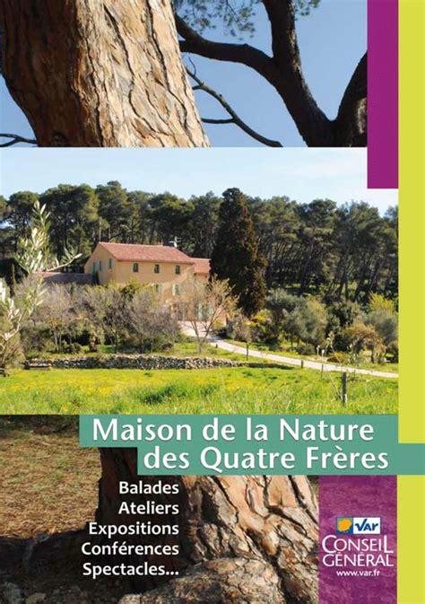 la maison de la nature des quatre fr 232 res au beausset activit 233 s en janvier info 83