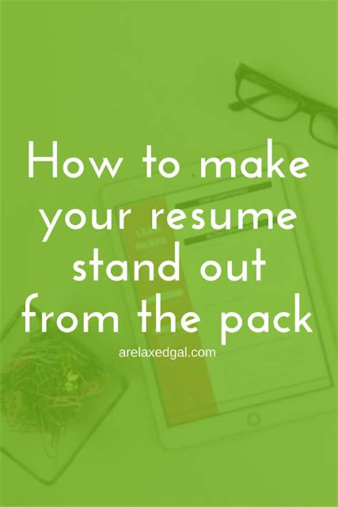 How To Make My Resume Stand Out by How To Make Your Resume Stand Out A Relaxed Gal