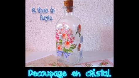 decoupage en botella de cristal diy manualidades youtube