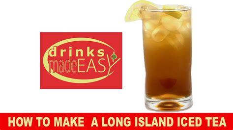 how to make island iced tea how to make a perfect long island iced tea drinks made easy youtube
