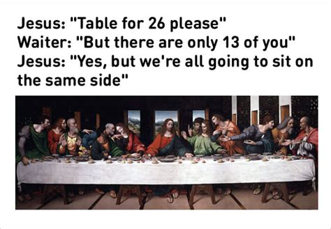 Last Supper Meme - the last supper funny meme loldamn com