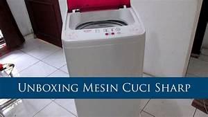 Unboxing Mesin Cuci Sharp