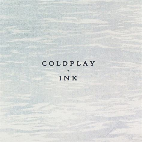 testo ink coldplay testo e traduzione di ink coldplay lyrics coldplayzone it