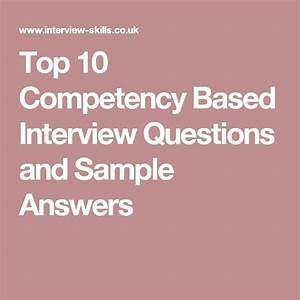 Behavioral Based Interview Questions Top 10 Competency Based Interview Questions And Sample