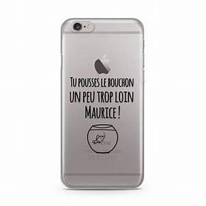 Coque Iphone 6 : coque iphone 6 et 6s tu pousses le bouchon ~ Teatrodelosmanantiales.com Idées de Décoration