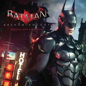 Batman Arkham Knight Calendar 2017 * English Version ...