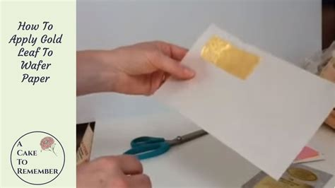 decoration how to apply an how to apply gold leaf to wafer paper for cake decorating wafer paper tutorial youtube