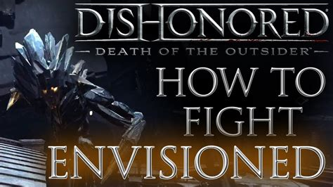 How to Fight & Kill Envisioned - Dishonored: Death of the ...