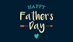 Happy Fathers Day 2017 | Happy Fathers Day Images ...