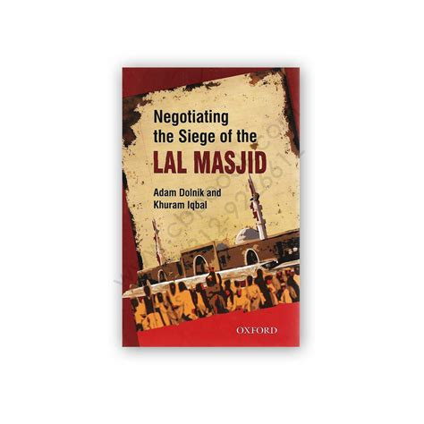 siege dictionary negotiating the siege of the lal masjid by dolnik iqbal