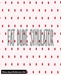 fat dude simulator pc game   full version
