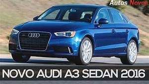 Audi A3 Berline 2016 : novo audi a3 sedan 2016 youtube ~ Gottalentnigeria.com Avis de Voitures