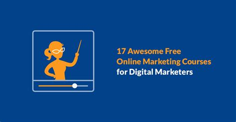 Free Marketing Courses by 17 Awesome Free Marketing Courses For Digital Marketers