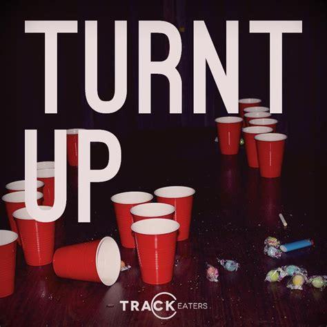 Turnt Up Meme - i m talking about turn up man abu intro turn up lyrics meaning