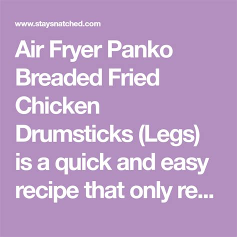 chicken legs breaded drumsticks fried fryer air panko brand staysnatched frozen