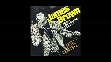 James Brown  Papa's Got A Brand New Bag Youtube