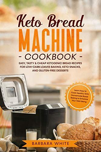 Some variations that work well: Keto Bread Machine Cookbook: Easy, Tasty & Cheap Ketogenic Bread Recipes for Low-Carb Loaves ...