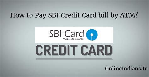 How To Pay Sbi Credit Card Bill By Atm?  Online Indians