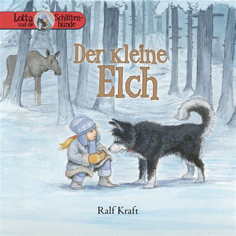 Kleine Lotta Bad by Lotta Und Die Schlittenhunde Band 1 Quot Der Kleine Elch
