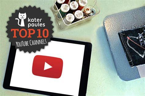Top 10 Montag! Die Besten Youtube Channels Zum Thema Nähen