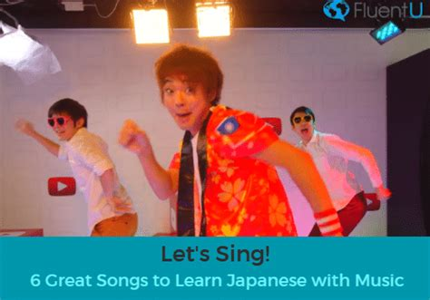 let s sing 6 great songs to learn japanese with