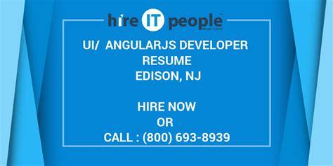 ui angularjs developer resume edison nj hire  people