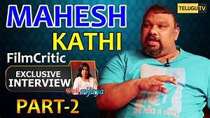 Kathi Mahesh Exclusive Interview About his Fight With ...