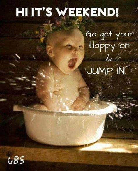 Happy Weekend Meme - 25 best happy weekend quotes on pinterest happy friday its friday quotes and happy weekend