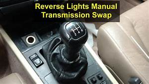 How To Get Your Reverse Lights To Work After The Manual