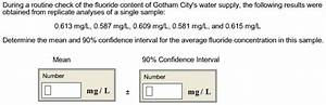 Solved: During A Routine Check Of The Fluoride Content Of ...
