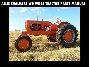 Allis Chalmers Wd Wd45 Tractor Complete Parts Manual 300pg