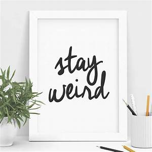 'stay weird... Wall Typography Quotes