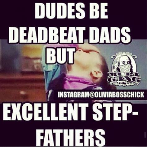 Dudes Be Deadbeat Dads But Excellent Stepfathers