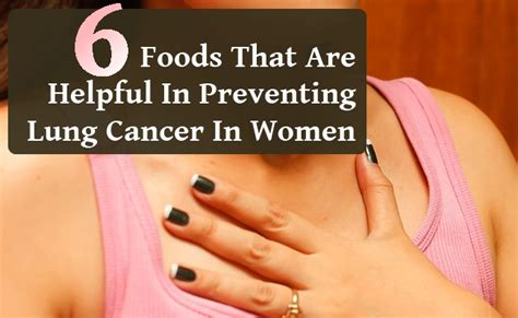 foods   helpful  preventing lung cancer