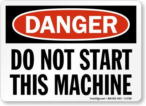 Do Not Start This Machine Sign, Sku S2708 Mysafetysigncom