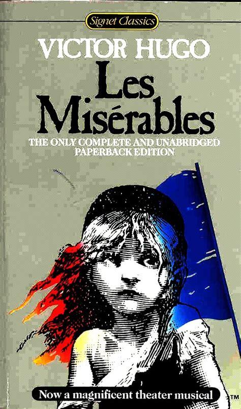 les miserables by victor hugo books reviews paste
