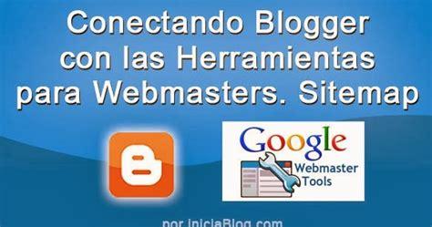 Conectanto Blogger Con Las Herramientas Para Webmasters