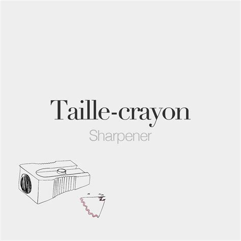 Taille-crayon (masculine word) Sharpener /tɑj.kʁɛ.jɔ ...