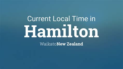 current local time  hamilton  zealand