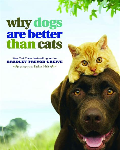 cats dogs better than why trevor bradley greive books dog cat reasons hale amazon rachael which pet hardcover