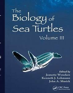 The Biology Of Sea Turtles  Volume Iii