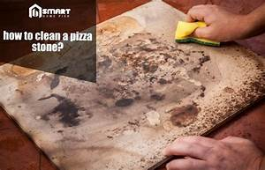 How To Clean a Pizza Stone? | 4 Easy Steps to Clean a ...