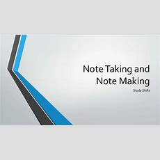 Note Taking And Note Making Presentation