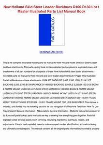 New Holland Skid Steer Loader Backhoes D100 D By