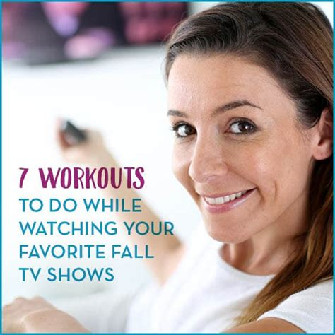 Workouts While Watching Your Favorite Fall Shows