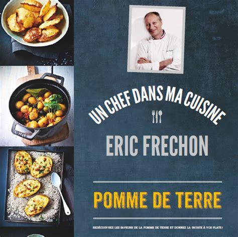 un chef dans votre cuisine eric fréchon un chef dans votre cuisine arts gastronomie